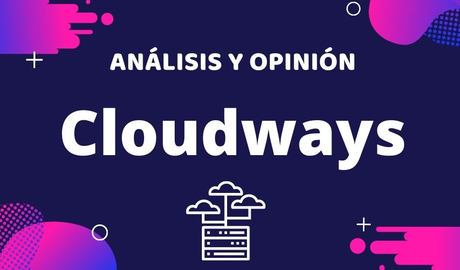 Cloudways Analisis Y Opinion